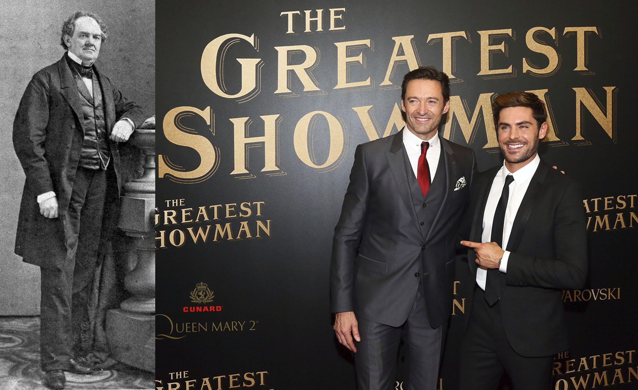 American Showman PT Barnum In 1882 And Actors Hugh Jackman Zac Efron At The World Premiere Of Greatest A Musical Inspired By Barnums