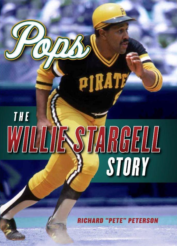 "Pops: The Willie Stargell Story by Richard ""Pete"" Peterson"