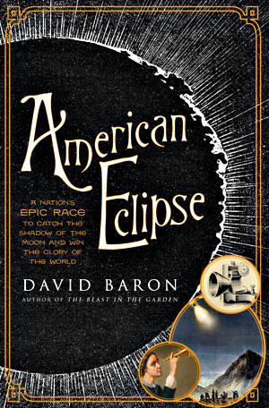 A New Book Out About A Historical Eclipse Tells The Story Of An Eclipse Sighting In The 1800s.