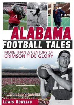 "Book Cover ""Alabama Football Tales: More Than a Century of Crimson Tide Glory""  by Lewis Bowling"