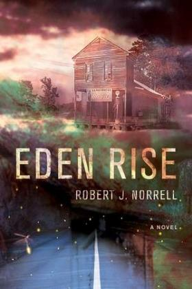 Book cover:  Eden Rise:  A Novel by Robert J. Norrell
