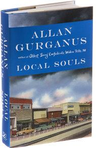 Local Souls: Novellas by Allan Gurganus