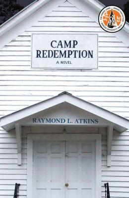 Camp Redemption: A Novel by Raymond L. Atkins