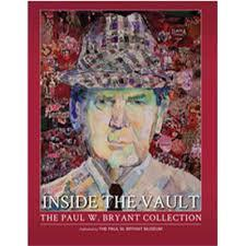 """Inside the Vault: The Paul W. Bryant Collection"" by Taylor Watson; Foreword by Ken Gaddy"