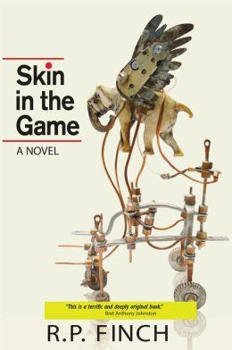 Skin in the Game by R.P. Finch