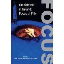 Stanislavski in Ireland: Focus at Fifty