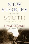 New Stories from the South: 2007?The Year's Best edited by Edward P. Jones
