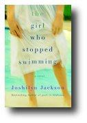 <i>The Girl Who Stopped Swimming</i>, by Joshilyn Jackson