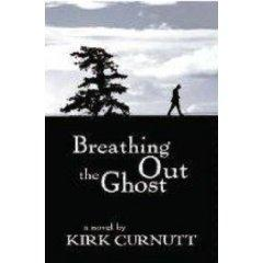 Breathing Out the Ghost, by Kirk Curnutt