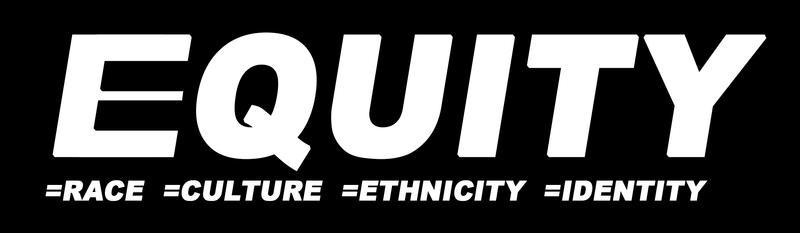 Equity logo equals race, equals culture, equals ethnicity, equals identity