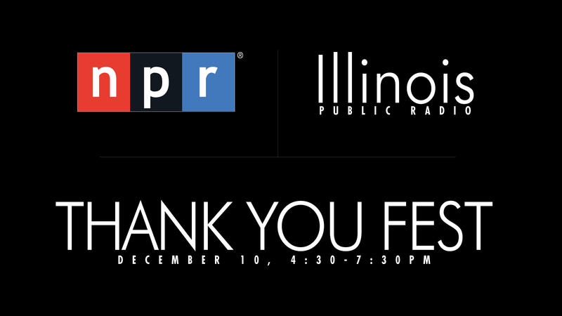 NPR Illinois Thank You Fest December 10, 4:30-7:30 PM