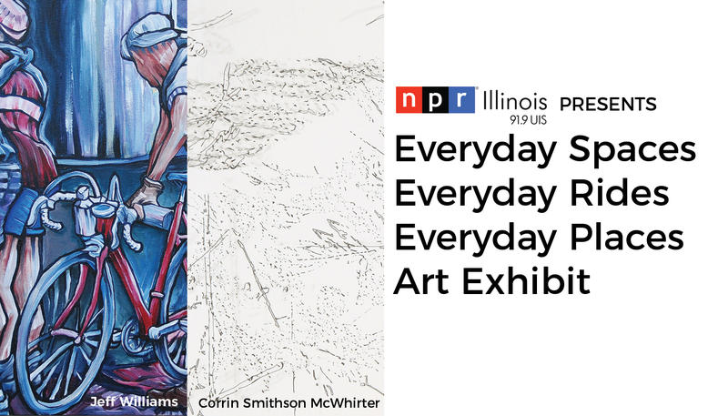 NPR Illinois Presents Everyday Spaces, Everyday Rides, Everyday Places art exhibit.