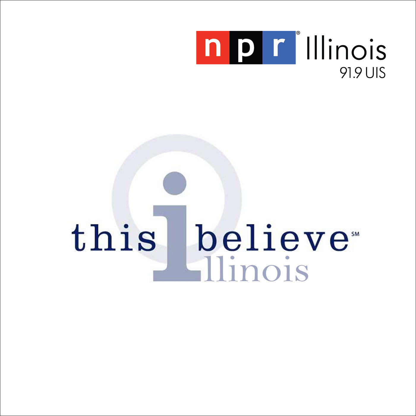 this i believe illinois npr illinois this i believe illinois logo