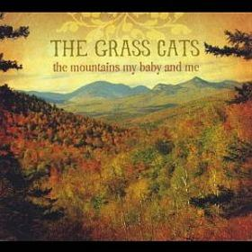 The Grass Cats - The Mountains My Baby and Me