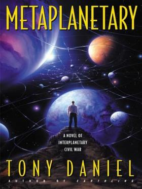 Book Cover of ''Metaplanetary'' by Tony Daniel