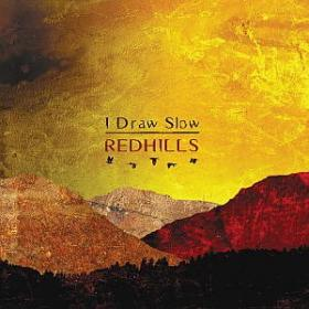 I Draw Slow - Redhills