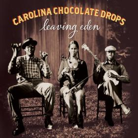 The Carolina Chocolate Drops 'Leaving Eden'