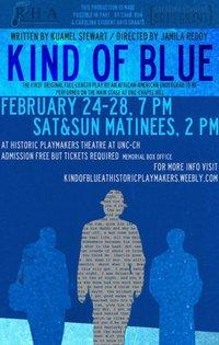 Kind of BluE, a play by Kuamel Stewart 