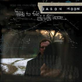 Album cover of 'Trying To Find My Way Home,' by Jason Moon.