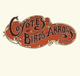 The new album Coyotes by Birds and Arrows