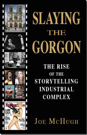 Slaying The Gorgon The Rise of the Storytelling Industrial Complex