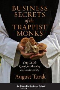 Cover of 'Business Secrets of the Trappist Monks' by August Turak.
