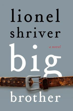 Cover of Lionel Shriver's new book, 'Big Brother.'