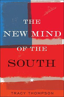Cover of Tracy Thompson's New Book, 'The New Mind of the South.'