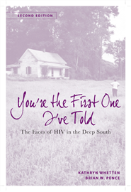 You're The First One I've Told: The Faces of HIV in the Deep South