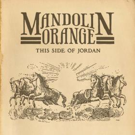 'This Side of Jordan', an album by Mandolin Orange