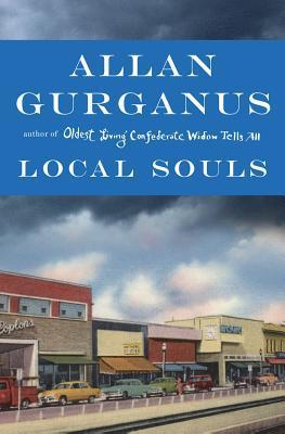 Local Souls is the most recent novel by Author Allan Garganus