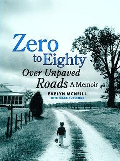 Zero to Eighty Over Unpaved Roads: A Memoir