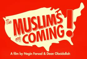 The Muslims are Coming A film by Negin Farsad and Dean Obeidallah