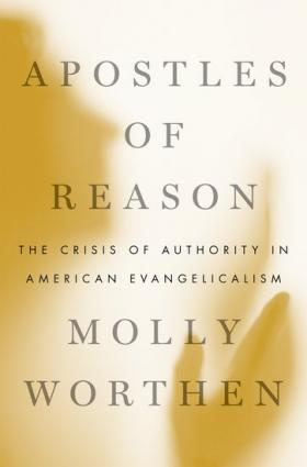 Apostles of Reason by Molly Worthen