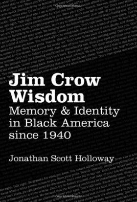 Book Cover of Jim Crow Wisdom by Jonathan Scott Holloway