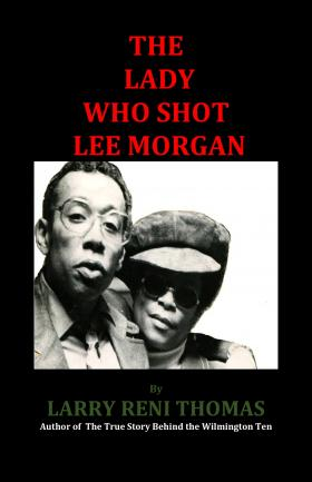 The Lady Who Shot Lee Morgan