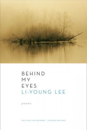 Sepia upper half of the cover is a tone image of a marsh and bottom reads Behind My Eyes by Li-Young Lee