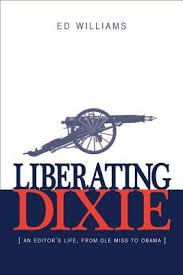 Liberating Dixie by Ed Williams