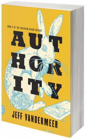 """Cover Image for """"Authority,"""" the second book in The Southern Reach Trilogy by Jeff Vandermeer"""