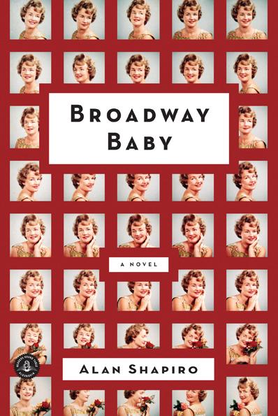 Book cover, ''Broadway Baby'' by Alan Shapiro