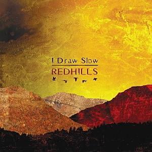 I Draw Slow - Redhills