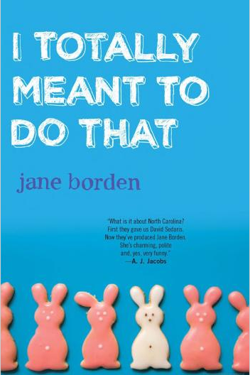 'I Totally Meant to Do That' by Jane Borden