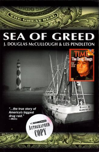 `Sea of Greed` is a book by Judge Douglas McCullough reflects back on the Manuel Noriega arrests.
