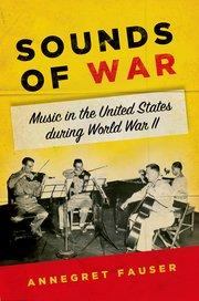 Cover of the book 'Sounds of War: Music in the United States during World War II'.