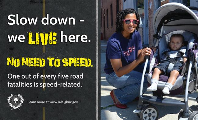 One of ten posters Raleigh has distributed to residential areas where the city says drivers are speeding.