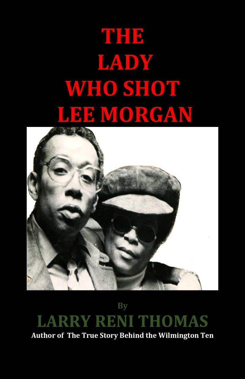 The Lady Who Shot Lee Morgan