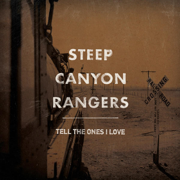 The Steep Canyon Rangers 'Tell The Ones I Love'