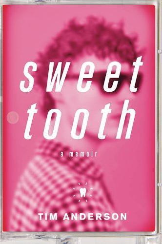 Cover Image for Sweet Tooth, a memoir about growing up gay in the South and being diagnosed with Type 1 diabetes