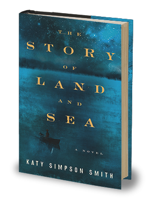 Image of the cover of The Story of Land and Sea, a debut novel by historian Katy Simpson Smith.