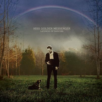 "Hiss Golden Messenger's album ""Lateness of Dancers"""